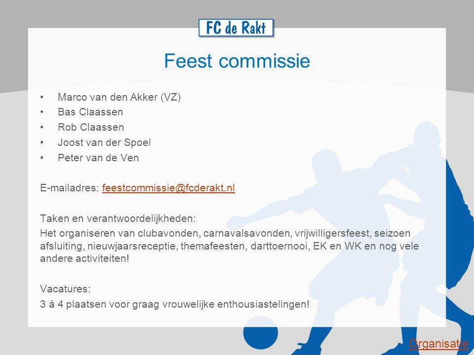 Feest commissie Marco van den Akker (VZ) Bas Claassen Rob Claassen Joost van der Spoel Peter van de Ven E-mailadres: feestcommissie@fcderakt.nlfeestco