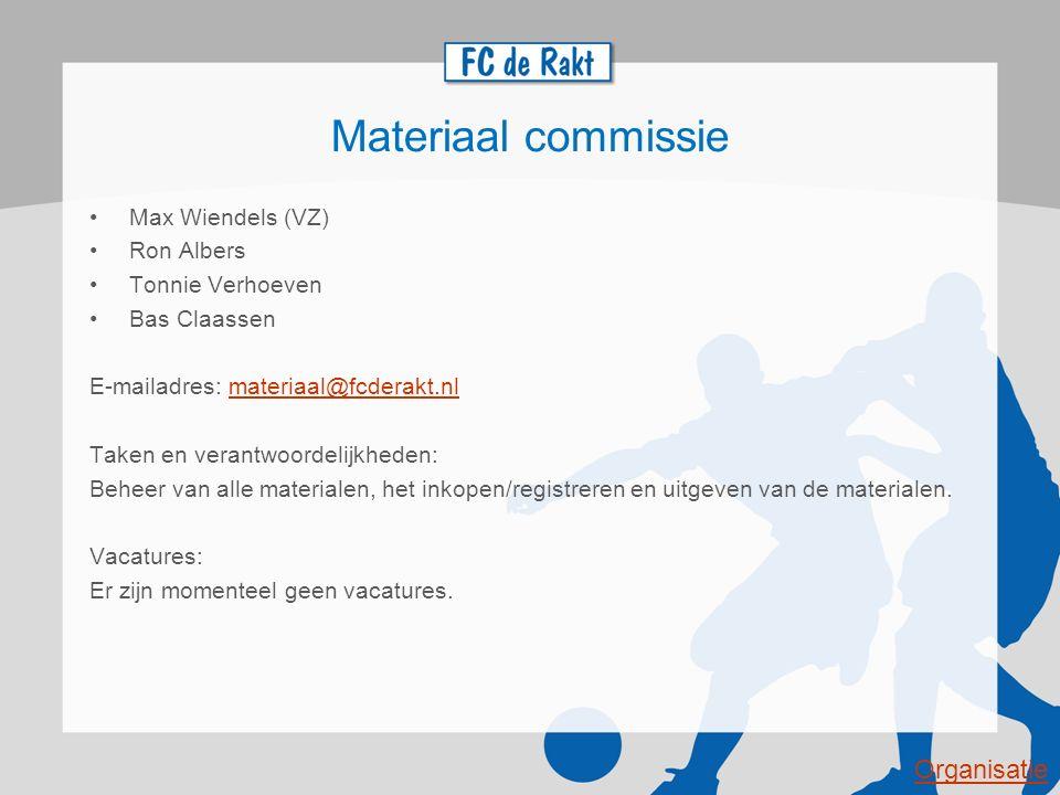 Materiaal commissie Max Wiendels (VZ) Ron Albers Tonnie Verhoeven Bas Claassen E-mailadres: materiaal@fcderakt.nlmateriaal@fcderakt.nl Taken en verant