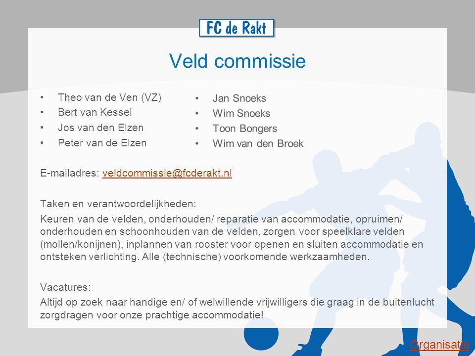 Veld commissie Theo van de Ven (VZ) Bert van Kessel Jos van den Elzen Peter van de Elzen E-mailadres: veldcommissie@fcderakt.nlveldcommissie@fcderakt.