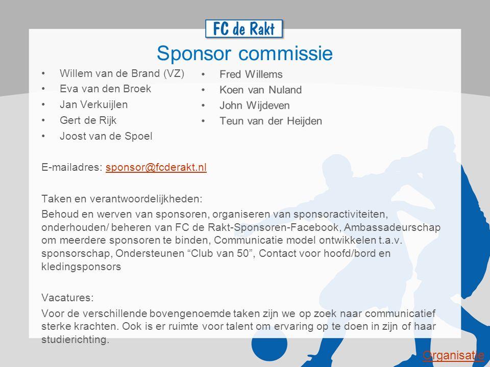 Sponsor commissie Willem van de Brand (VZ) Eva van den Broek Jan Verkuijlen Gert de Rijk Joost van de Spoel E-mailadres: sponsor@fcderakt.nlsponsor@fc