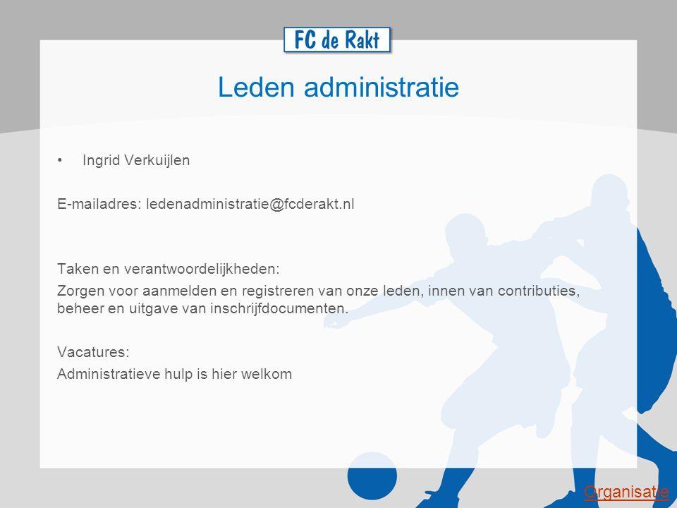 Leden administratie Ingrid Verkuijlen E-mailadres: ledenadministratie@fcderakt.nl Taken en verantwoordelijkheden: Zorgen voor aanmelden en registreren