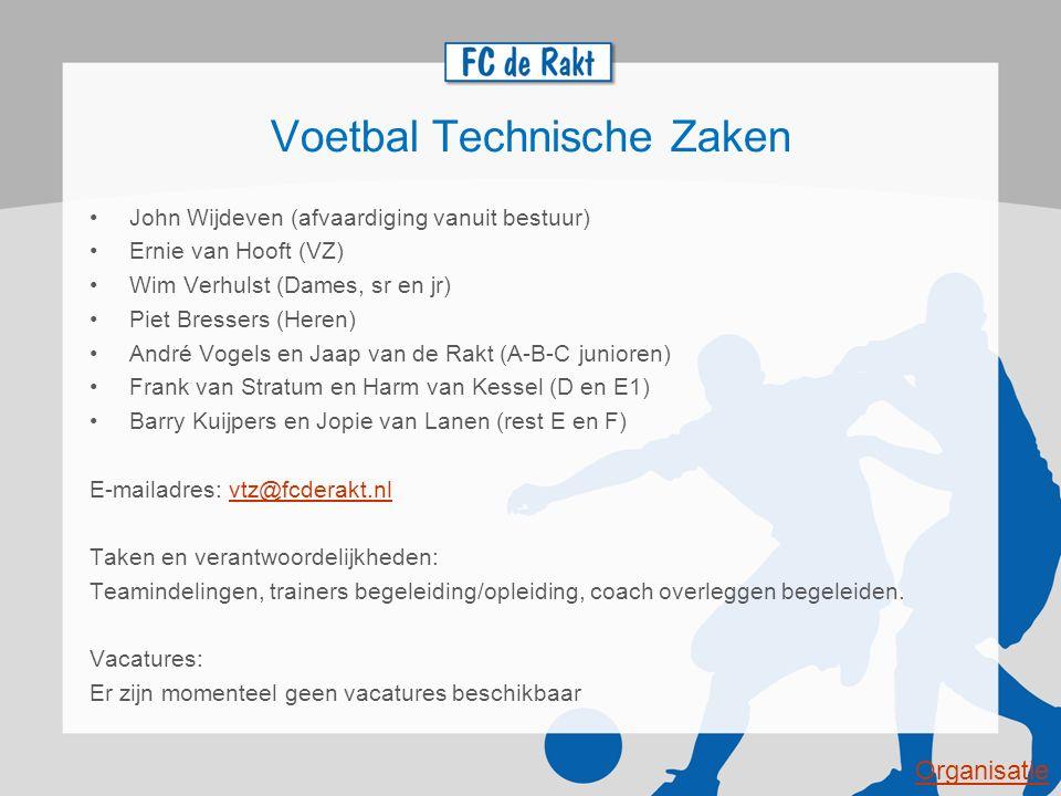 Voetbal Technische Zaken John Wijdeven (afvaardiging vanuit bestuur) Ernie van Hooft (VZ) Wim Verhulst (Dames, sr en jr) Piet Bressers (Heren) André V