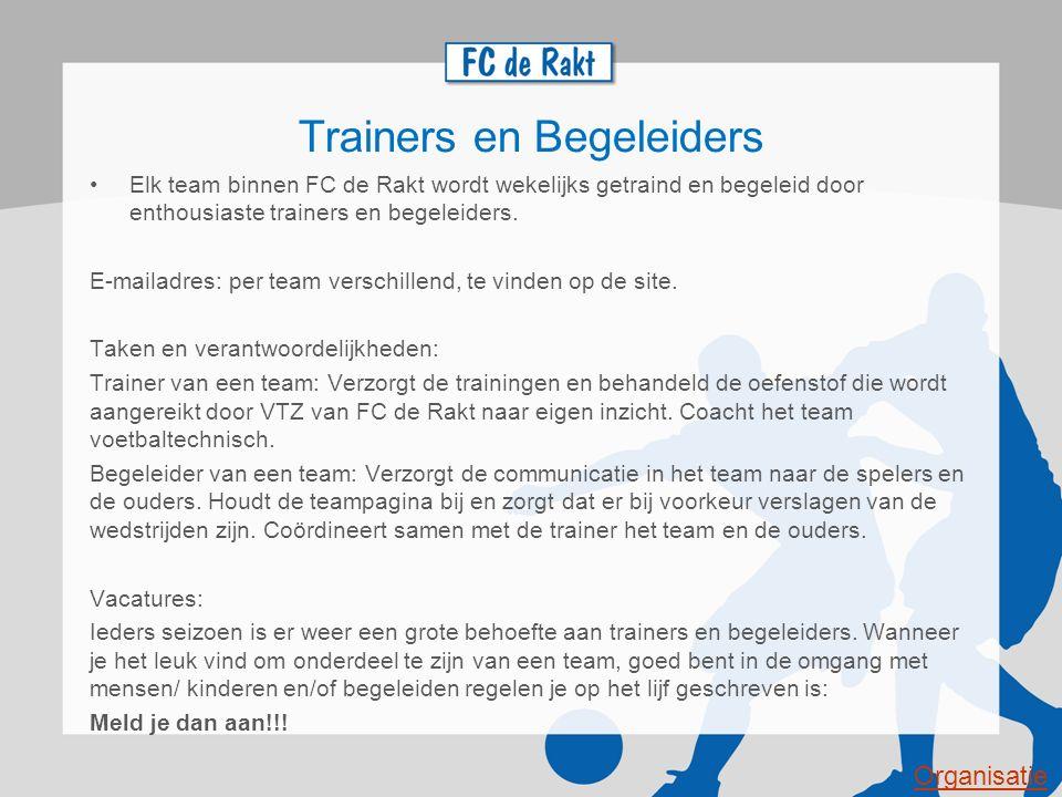 Trainers en Begeleiders Elk team binnen FC de Rakt wordt wekelijks getraind en begeleid door enthousiaste trainers en begeleiders. E-mailadres: per te
