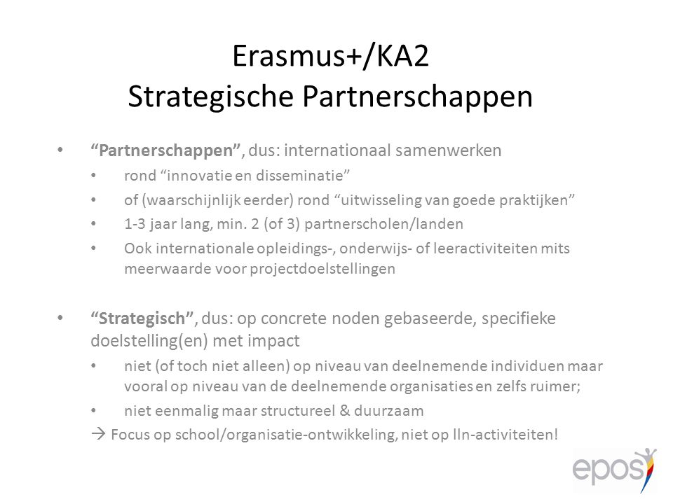 """Erasmus+/KA2 Strategische Partnerschappen """"Partnerschappen"""", dus: internationaal samenwerken rond """"innovatie en disseminatie"""" of (waarschijnlijk eerde"""