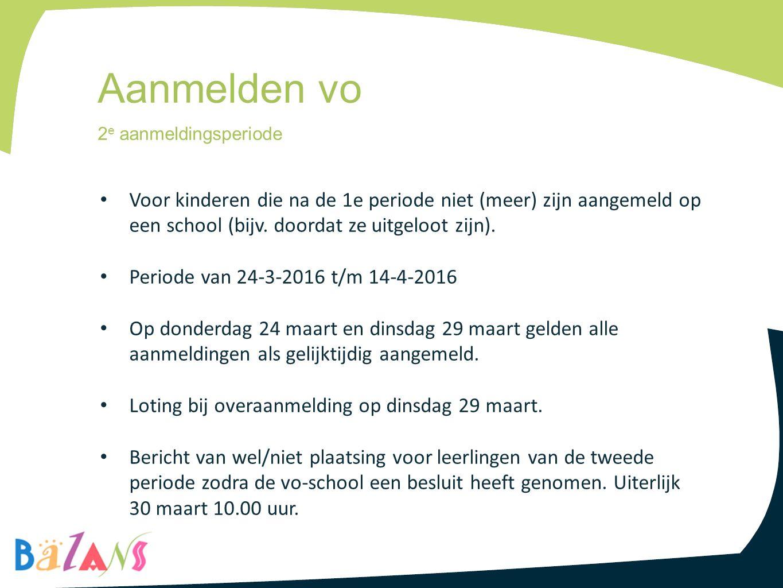 Voor kinderen die na de 1e periode niet (meer) zijn aangemeld op een school (bijv. doordat ze uitgeloot zijn). Periode van 24-3-2016 t/m 14-4-2016 Op