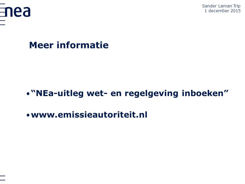 """""""NEa-uitleg wet- en regelgeving inboeken"""" www.emissieautoriteit.nl Meer informatie Sander Laman Trip 1 december 2015"""