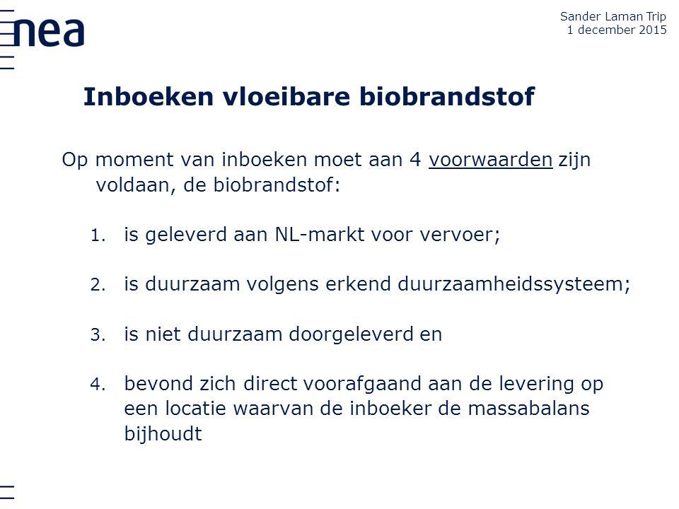 Inboeken vloeibare biobrandstof Op moment van inboeken moet aan 4 voorwaarden zijn voldaan, de biobrandstof: 1. is geleverd aan NL-markt voor vervoer;