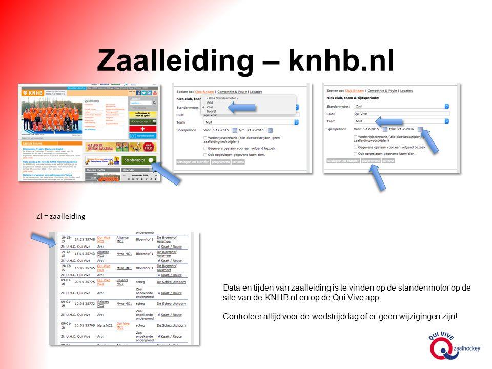 Zaalleiding – knhb.nl Zl = zaalleiding Controleer altijd voor de wedstrijddag of er geen wijzigingen zijn.