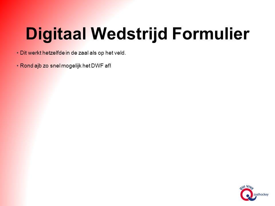Digitaal Wedstrijd Formulier Dit werkt hetzelfde in de zaal als op het veld.