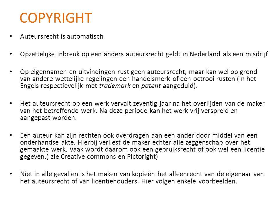 Auteursrecht is automatisch Opzettelijke inbreuk op een anders auteursrecht geldt in Nederland als een misdrijf Op eigennamen en uitvindingen rust gee