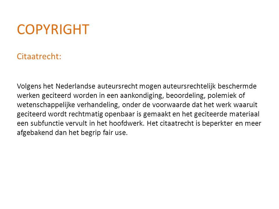 Citaatrecht: Volgens het Nederlandse auteursrecht mogen auteursrechtelijk beschermde werken geciteerd worden in een aankondiging, beoordeling, polemie
