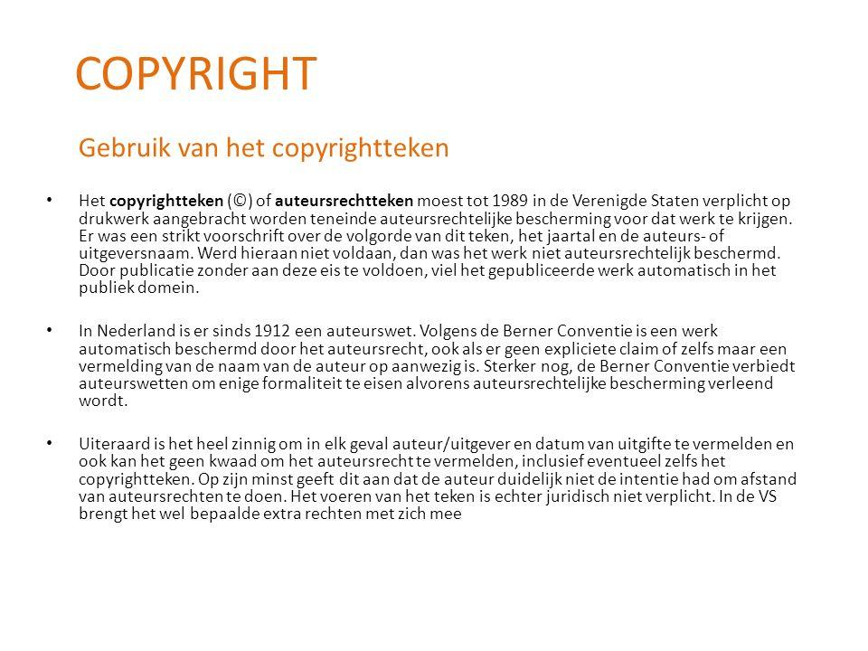 Gebruik van het copyrightteken Het copyrightteken (©) of auteursrechtteken moest tot 1989 in de Verenigde Staten verplicht op drukwerk aangebracht wor