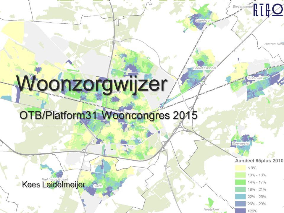 De Ruyterkade 112 C 1011AB Amsterdam www.rigo.nl Woonzorgwijzer OTB/Platform31 Wooncongres 2015 Kees Leidelmeijer