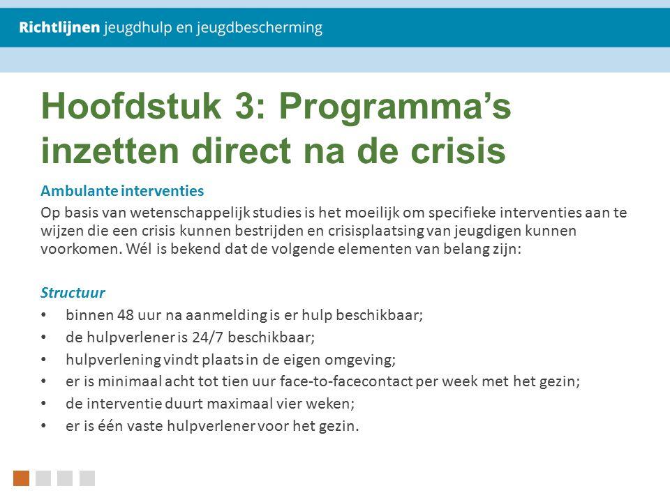 Hoofdstuk 3: Programma's inzetten direct na de crisis Ambulante interventies Op basis van wetenschappelijk studies is het moeilijk om specifieke inter