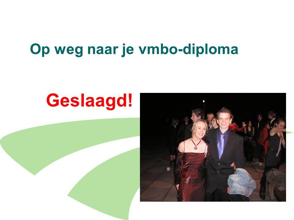 16 Op weg naar je vmbo-diploma Geslaagd!