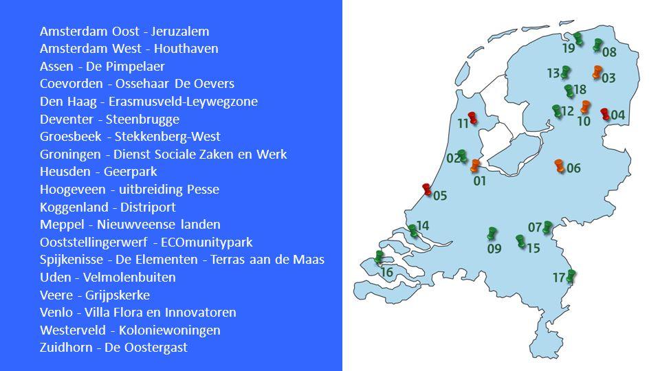 Amsterdam Oost - Jeruzalem Amsterdam West - Houthaven Assen - De Pimpelaer Coevorden - Ossehaar De Oevers Den Haag - Erasmusveld-Leywegzone Deventer -