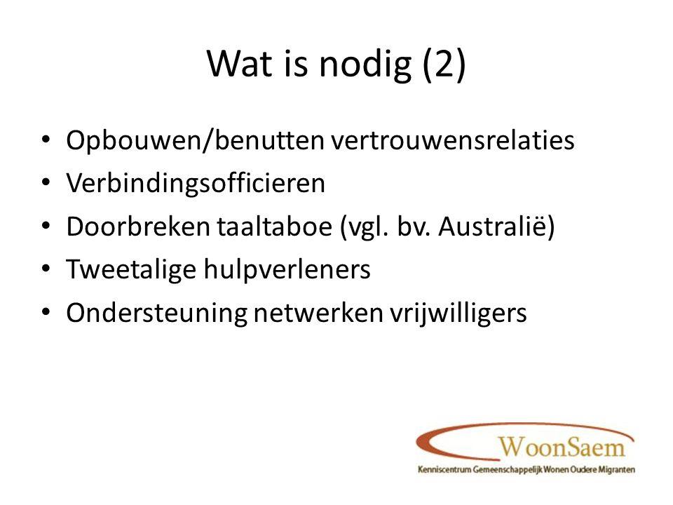 Wat is nodig (2) Opbouwen/benutten vertrouwensrelaties Verbindingsofficieren Doorbreken taaltaboe (vgl.