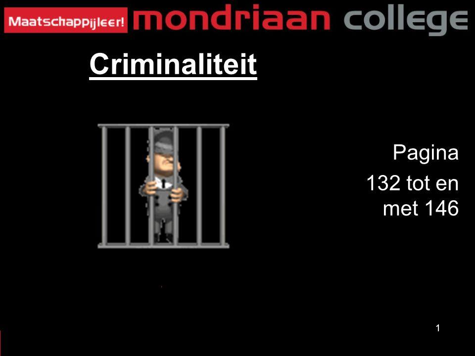 1 Criminaliteit Pagina 132 tot en met 146