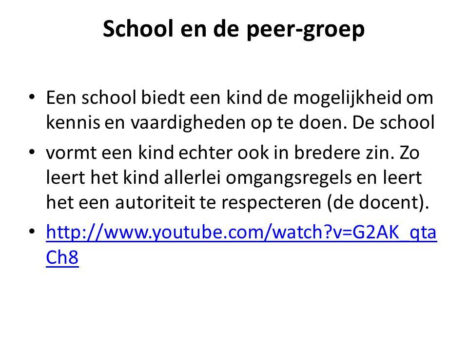 School en de peer-groep Een school biedt een kind de mogelijkheid om kennis en vaardigheden op te doen.