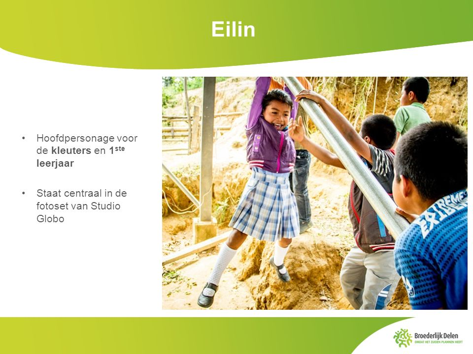 Eilin Hoofdpersonage voor de kleuters en 1 ste leerjaar Staat centraal in de fotoset van Studio Globo