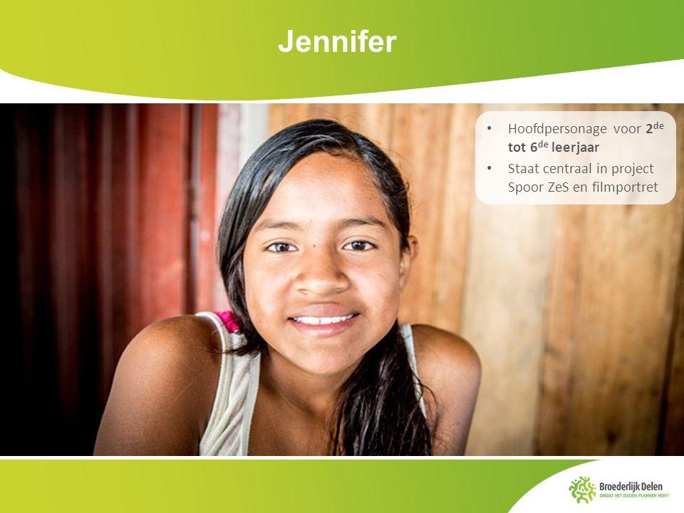 Jennifer Hoofdpersonage voor 2 de tot 6 de leerjaar Staat centraal in project Spoor ZeS en filmportret
