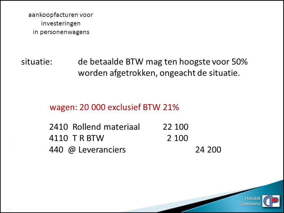 2410 Rollend materiaal22 100 4110 T R BTW 2 100 440 @ Leveranciers 24 200 aankoopfacturen voor investeringen in personenwagens situatie: de betaalde B