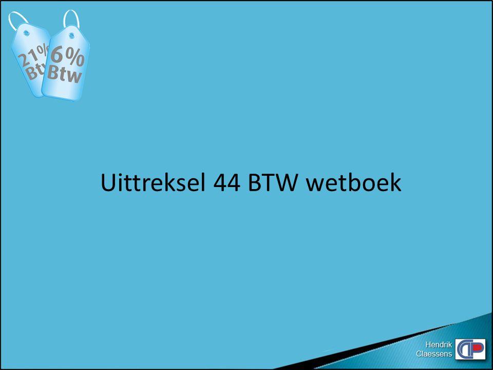 Uittreksel 44 BTW wetboek