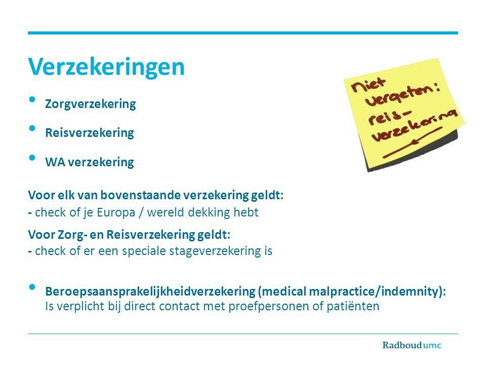 Verzekeringen Zorgverzekering Reisverzekering WA verzekering Voor elk van bovenstaande verzekering geldt: - check of je Europa / wereld dekking hebt V