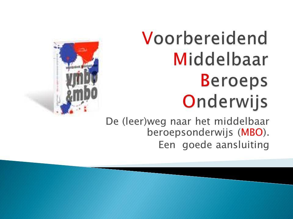 De (leer)weg naar het middelbaar beroepsonderwijs (MBO). Een goede aansluiting