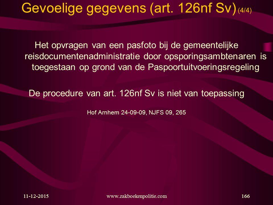 11-12-2015www.zakboekenpolitie.com16611-12-2015166 Gevoelige gegevens (art. 126nf Sv) (4/4) Het opvragen van een pasfoto bij de gemeentelijke reisdocu