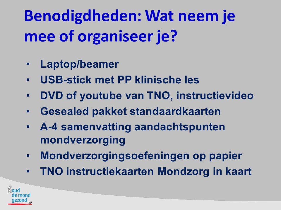 Benodigdheden: Wat neem je mee of organiseer je? Laptop/beamer USB-stick met PP klinische les DVD of youtube van TNO, instructievideo Gesealed pakket