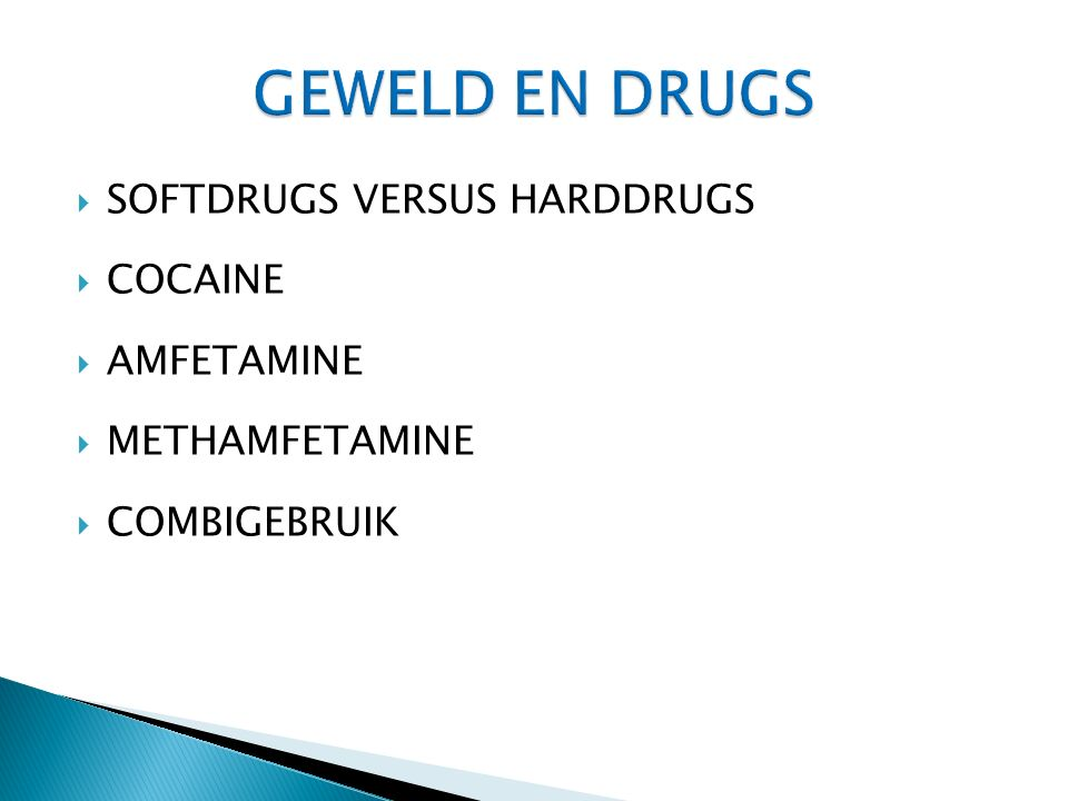  SOFTDRUGS VERSUS HARDDRUGS  COCAINE  AMFETAMINE  METHAMFETAMINE  COMBIGEBRUIK