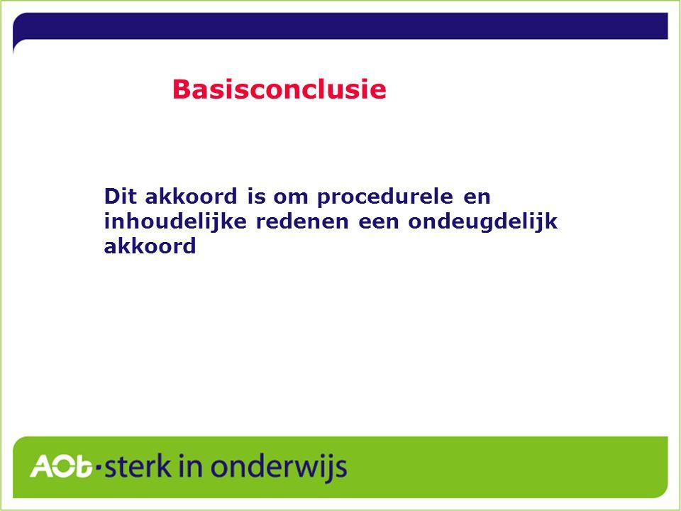Basisconclusie Dit akkoord is om procedurele en inhoudelijke redenen een ondeugdelijk akkoord