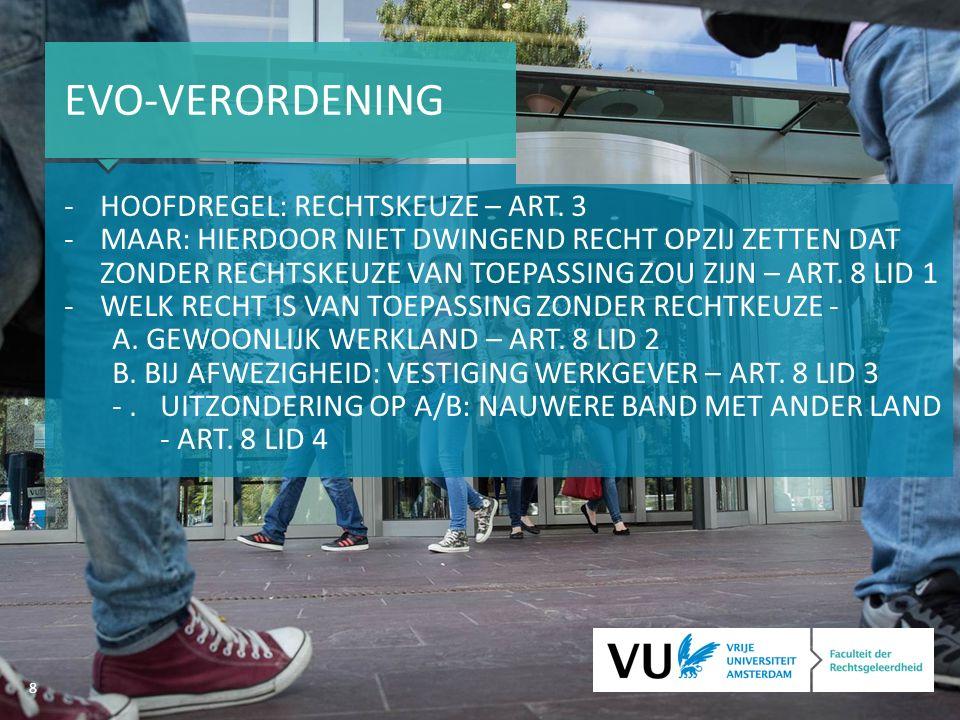 8 EVO-VERORDENING -HOOFDREGEL: RECHTSKEUZE – ART.