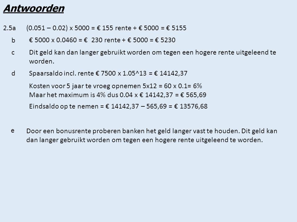 Antwoorden 2.6aNIBC Directbank geeft de hoogste rente.
