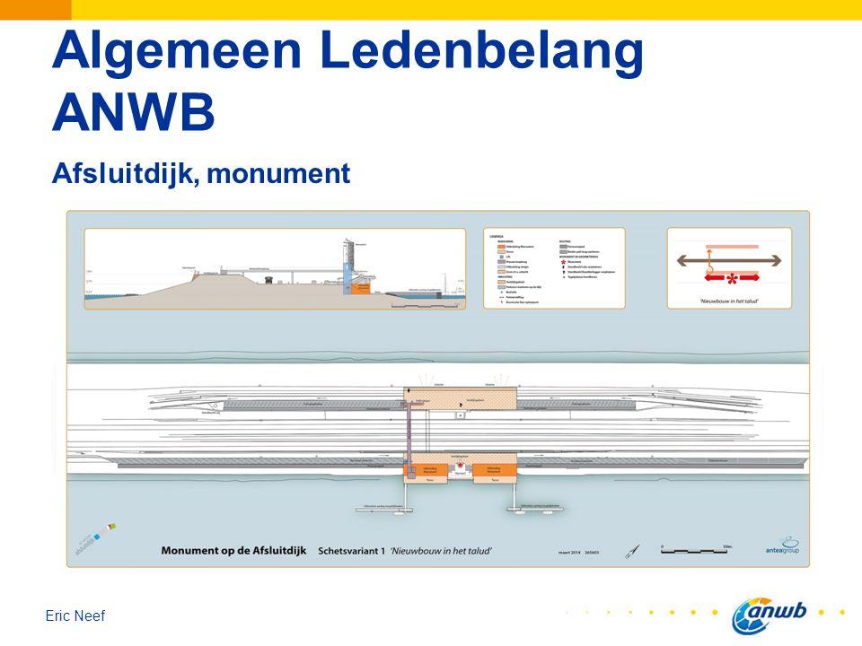 Eric Neef Algemeen Ledenbelang ANWB Afsluitdijk, monument