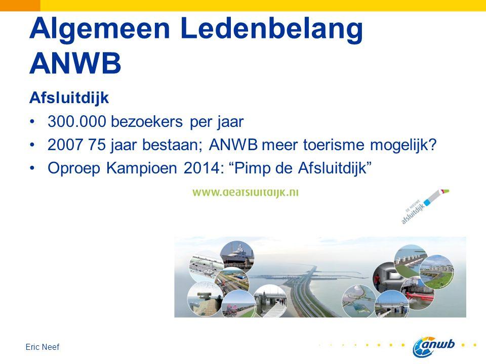 """Eric Neef Algemeen Ledenbelang ANWB Afsluitdijk 300.000 bezoekers per jaar 2007 75 jaar bestaan; ANWB meer toerisme mogelijk? Oproep Kampioen 2014: """"P"""