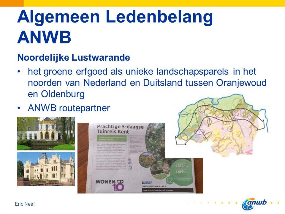 Eric Neef Algemeen Ledenbelang ANWB Noordelijke Lustwarande het groene erfgoed als unieke landschapsparels in het noorden van Nederland en Duitsland t
