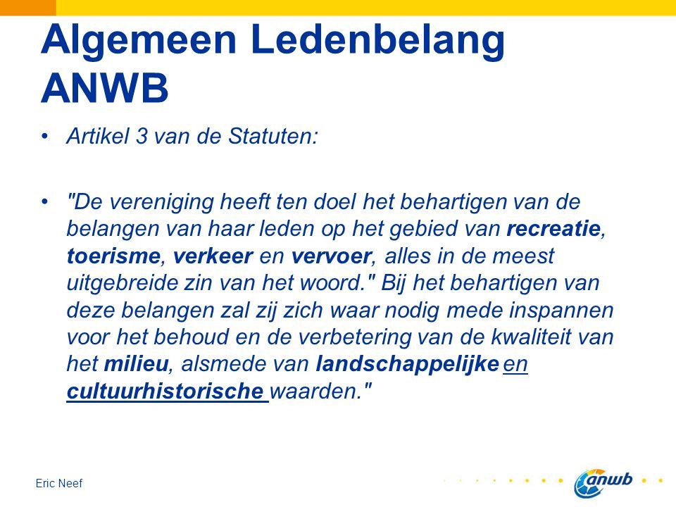 Eric Neef Algemeen Ledenbelang ANWB Artikel 3 van de Statuten: