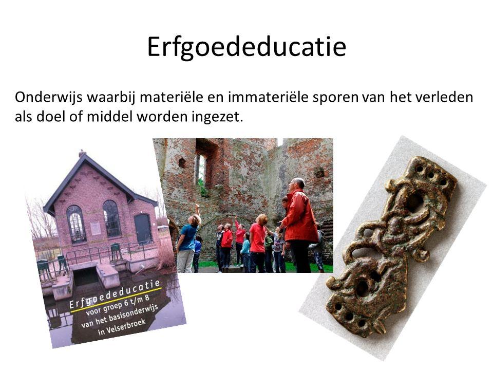 Erfgoededucatie Onderwijs waarbij materiële en immateriële sporen van het verleden als doel of middel worden ingezet.