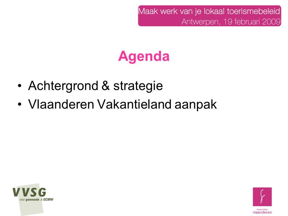 Agenda Achtergrond & strategie Vlaanderen Vakantieland aanpak