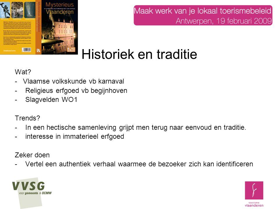 Historiek en traditie Wat.
