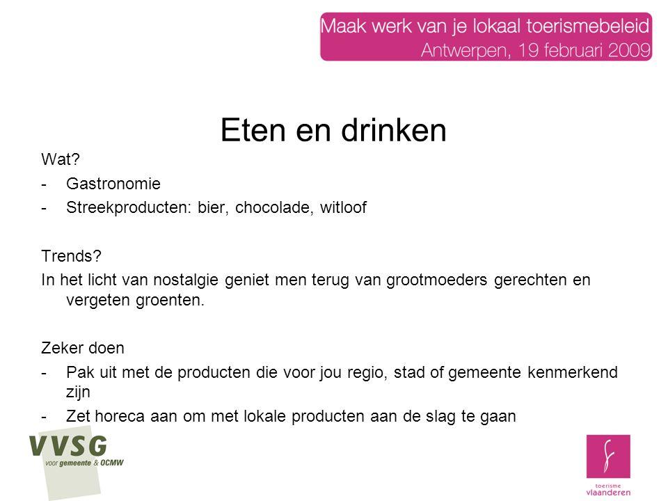 Eten en drinken Wat. -Gastronomie -Streekproducten: bier, chocolade, witloof Trends.