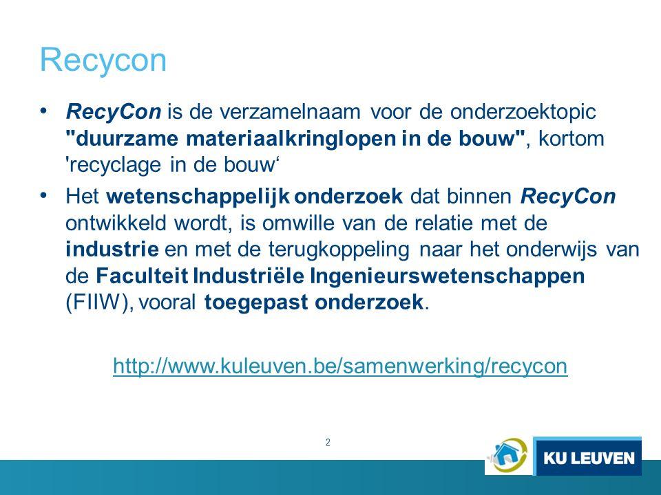 Recycon 2 RecyCon is de verzamelnaam voor de onderzoektopic duurzame materiaalkringlopen in de bouw , kortom recyclage in de bouw' Het wetenschappelijk onderzoek dat binnen RecyCon ontwikkeld wordt, is omwille van de relatie met de industrie en met de terugkoppeling naar het onderwijs van de Faculteit Industriële Ingenieurswetenschappen (FIIW), vooral toegepast onderzoek.