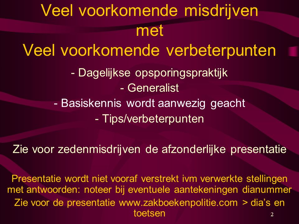 11-12-2015www.zakboekenpolitie.com203 Het pv: doel Pv dient twee doelen 1.Waarheidsvinding vermoedelijk gepleegd strafbaar feit 2.Toezicht op de opsporing - Waarnemingen van opsporingsambtenaren dienen nauwgezet en juist te worden opgetekend - Deelnemers aan een strafproces, alsook de rest van de samenleving, moeten uit kunnen gaan van de waarheidsgetrouwheid van pv's -E.e.a.