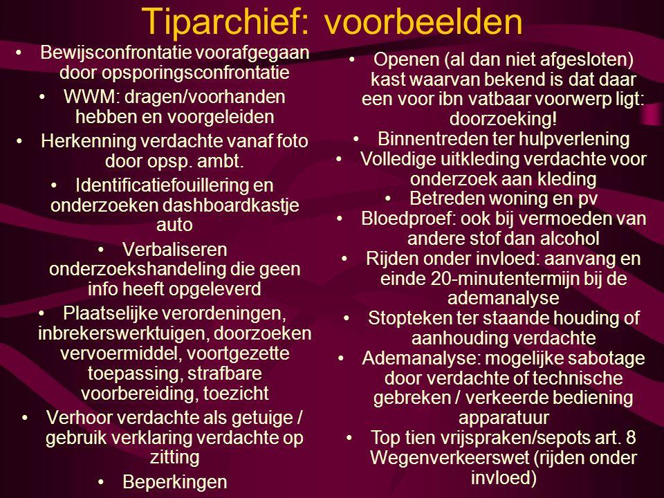 Tiparchief: voorbeelden Bewijsconfrontatie voorafgegaan door opsporingsconfrontatie WWM: dragen/voorhanden hebben en voorgeleiden Herkenning verdachte