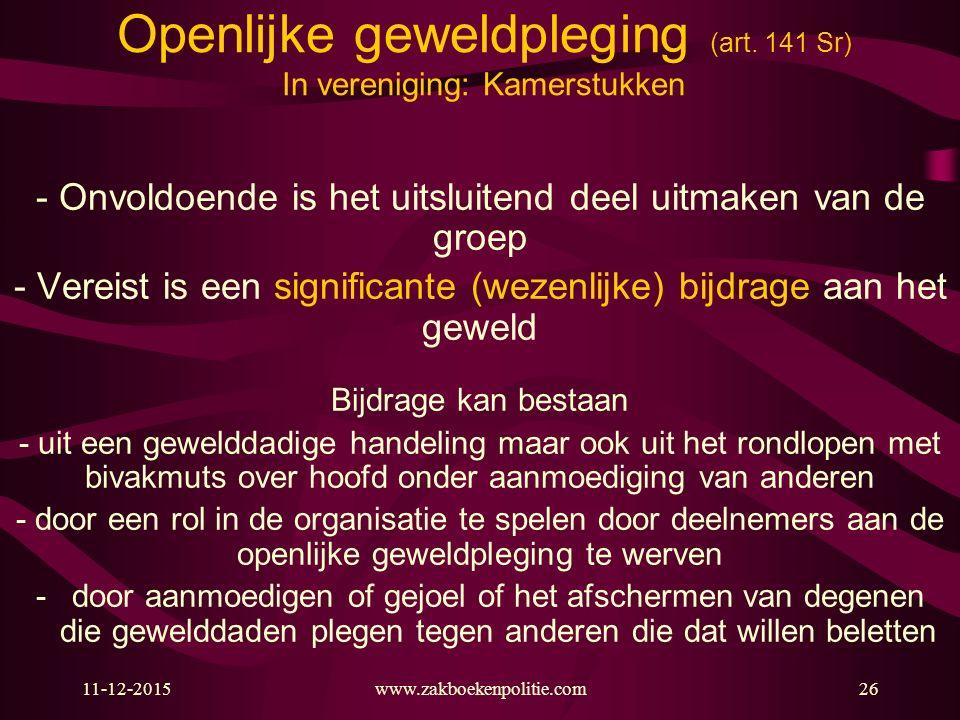 Openlijke geweldpleging (art. 141 Sr) In vereniging: Kamerstukken - Onvoldoende is het uitsluitend deel uitmaken van de groep - Vereist is een signifi