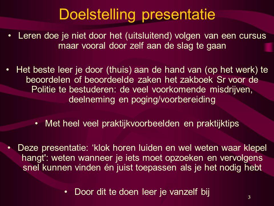 3 Doelstelling presentatie Leren doe je niet door het (uitsluitend) volgen van een cursus maar vooral door zelf aan de slag te gaan Het beste leer je