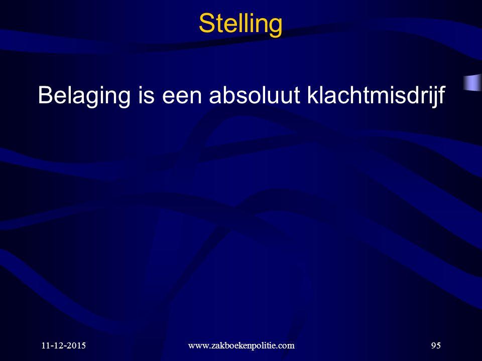 11-12-2015www.zakboekenpolitie.com95 Stelling Belaging is een absoluut klachtmisdrijf