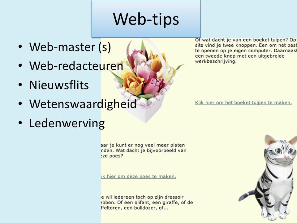 Web-tips Web-master (s) Web-redacteuren Nieuwsflits Wetenswaardigheid Ledenwerving